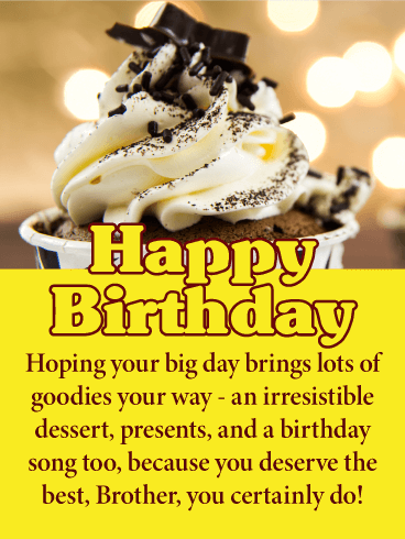 An Irresistible Desert! Happy Birthday Card for Brother