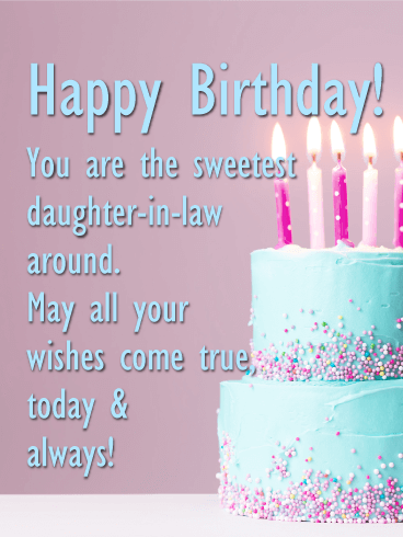 To The Sweetest Daughter-in-Law - Happy Birthday Card