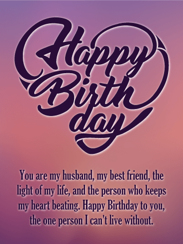 to the light of my life happy birthday card for husband birthday