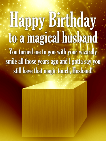 Happy Birthday To A Magical Husband You Turned Me Goo With Your Wizardly Smile