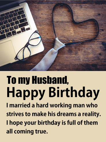 To My Husband Happy Birthday I Married A Hardworking Man Who Strives Make