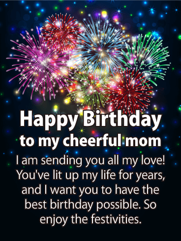 happy birthday to my cheerful mom i sending you all my love you