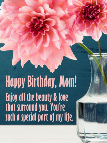 Enjoy All the Beauty - Happy Birthday Card for Mother