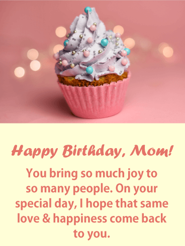 You Bring Joy! Happy Birthday Card for Mother