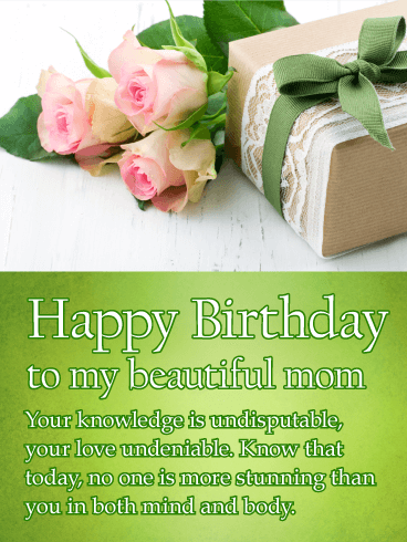 Happy Birthday To My Beautiful Mom Your Knowledge Is Undisputable Love Undeniable