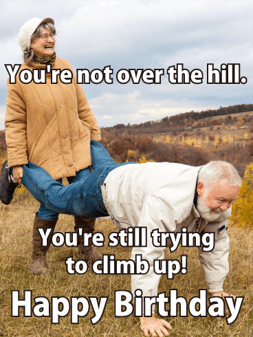 Not Over the Hill - Funny Birthday Card