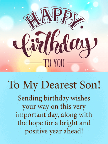 Happy Birthday To You My Dearest Son Sending Wishes Your Way On