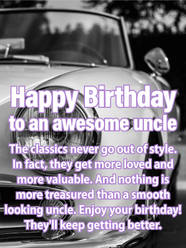 Classic Never Go Out! Happy Birthday Card for Uncle