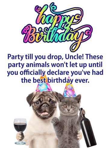 Party Till You Drop! Happy Birthday Card for Uncle