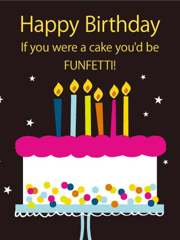 You'd Be Funfetti - Happy Birthday Card for Everyone