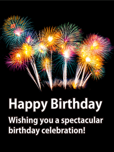 Spectacular Celebration - Happy Birthday Card