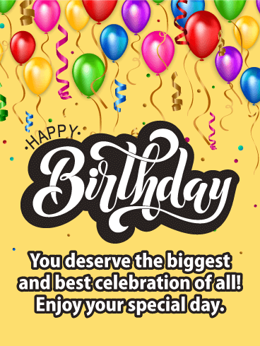 Biggest Celebration - Happy Birthday Card