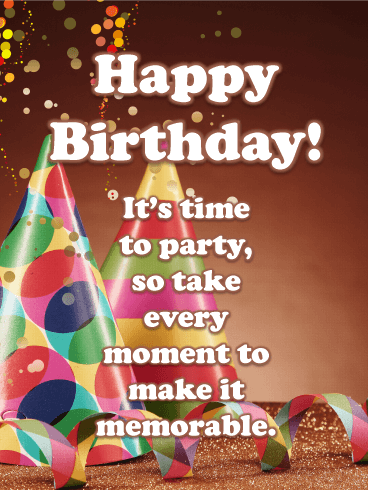 It's Time To Party! - Happy Birthday Card