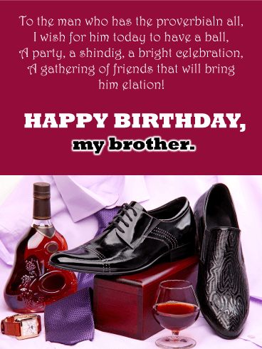 The Man Who Has Everything - Happy Birthday Card for Brother