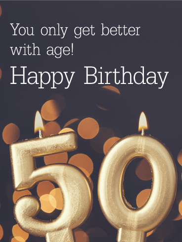 Get Better with Age - Happy 50th Birthday Card