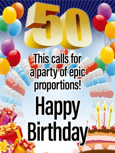 Epic Proportions - Happy 50th Birthday Card