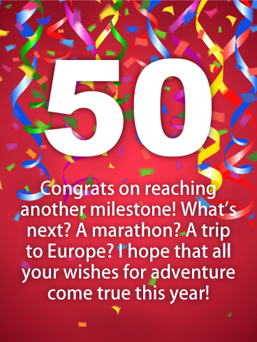 50 Congrats On Reaching Another Milestone Whats Next A Marathon Trip Send This Happy 50th Birthday Card