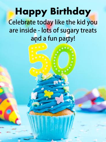 Feliz cumpleaños. Celebra el día de hoy como el niño que llevas dentro: ¡muchas golosinas y una divertida fiesta!