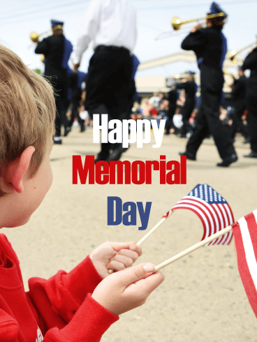 It's Parade Time - Happy Memorial Day Card