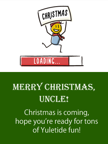 Holidays Loading - Merry Christmas Card for Uncle