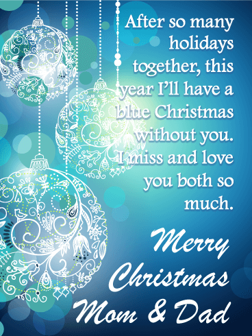 Christmas Without You.Blue Beautiful Christmas Ornaments Card For Parents
