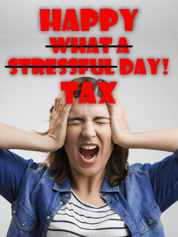 Feels Like Screaming! Tax Day Card