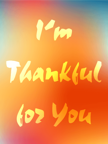 I'm Thankful for You - Happy Thanksgiving Card