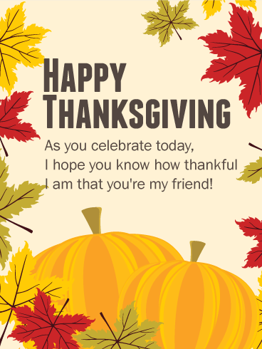 I am Thankful to my Friend - Happy Thanksgiving Card
