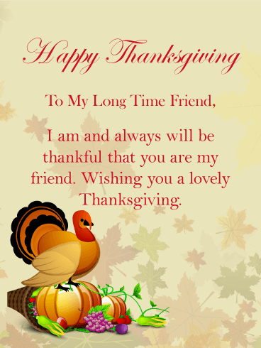 To My Long Time Friend Happy Thanksgiving Card For Friends