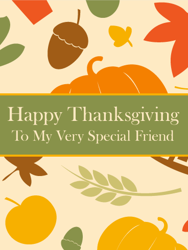 To my Very Special Friend - Thanksgiving Card