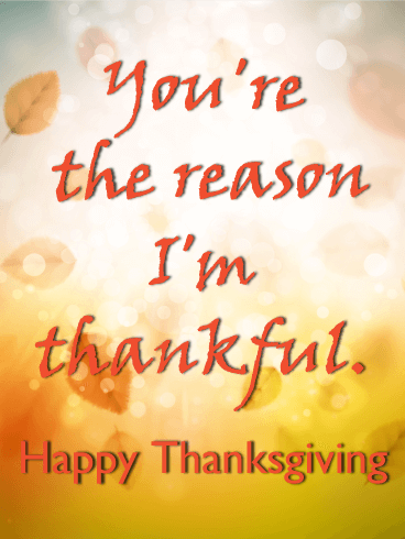 You're the Reason! Happy Thanksgiving Card