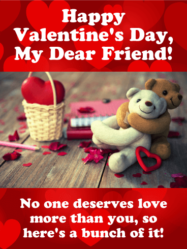 You Deserve Lots of Love - Happy Valentine's Day Card for Friends