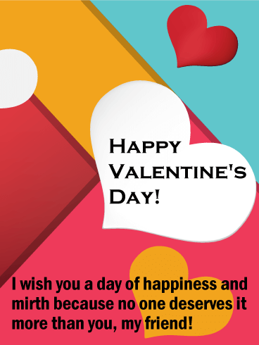 You Deserve Happiness - Happy Valentine's Day Card for Friends