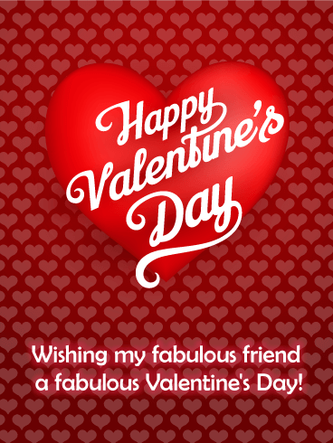To My Fabulous Friend Happy Valentine S Day Card Birthday