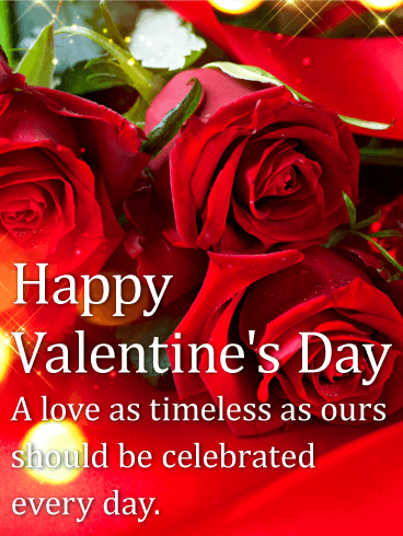 Happy Valentine's Day. A love as timeless as ours should be celebrated every day.