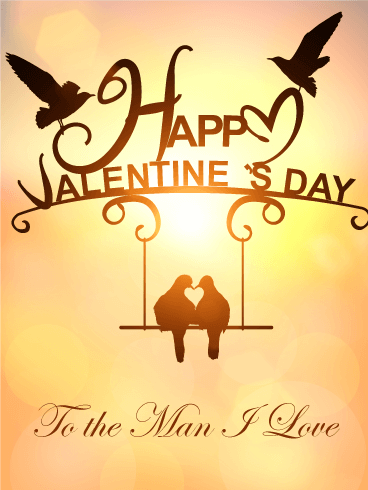 To the Man I Love - Happy Valentine's Day Card for Him