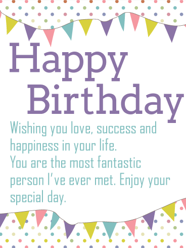 To the Most Fantastic Person! Happy Birthday Wishes Card