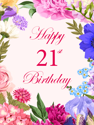 Colorful Happy 21st Birthday Flower Card