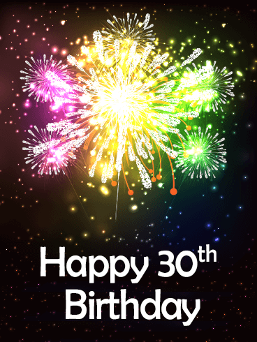 Colorful Happy 30th Birthday Fireworks Card