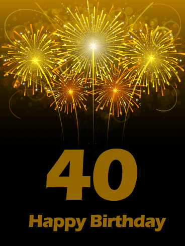 Golden Happy 40th Birthday Fireworks Card