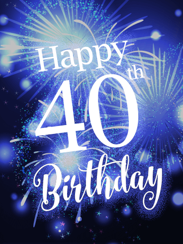 Blue Happy 40th Birthday Fireworks Card
